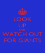 LOOK UP AND WATCH OUT FOR GIANTS - Personalised Poster A4 size