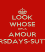LOOK WHOSE BACK AMOUR THURSDAYS-SUTTON  - Personalised Poster A4 size