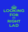 LOOKING FOR MR RIGHT LAD - Personalised Poster A4 size