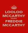 LOOLOO MCCARTHY LOVES FREDDIE MCCARTHY - Personalised Poster A4 size