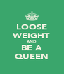 LOOSE WEIGHT AND BE A QUEEN - Personalised Poster A4 size
