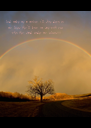 lord make me a rainbow i'll shine down on  my lovers they'll know im save with you  when they stand under my colours!!!! - Personalised Poster A4 size