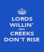LORDS WILLIN' AND CREEKS DON'T RISE - Personalised Poster A4 size