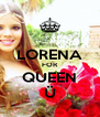 LORENA FOR QUEEN Ü - Personalised Poster A4 size