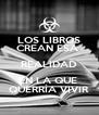 LOS LIBROS CREAN ESA  REALIDAD EN LA QUE  QUERRÍA VIVIR - Personalised Poster A4 size