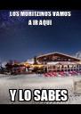 LOS MORITZINOS VAMOS A IR AQUI Y LO SABES  - Personalised Poster A4 size
