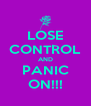 LOSE CONTROL AND PANIC ON!!! - Personalised Poster A4 size