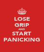 LOSE GRIP AND START PANICKING - Personalised Poster A4 size