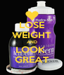 LOSE WEIGHT AND LOOK  GREAT - Personalised Poster A4 size