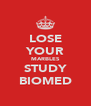 LOSE YOUR MARBLES STUDY BIOMED - Personalised Poster A4 size