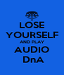 LOSE YOURSELF AND PLAY AUDIO  DnA - Personalised Poster A4 size