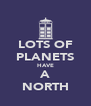 LOTS OF PLANETS HAVE A NORTH - Personalised Poster A4 size