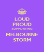 LOUD PROUD SUPPORTING MELBOURNE STORM - Personalised Poster A4 size