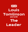 Louis Tomlinson 24/12/91 The Leader - Personalised Poster A4 size