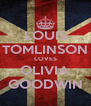 LOUIS TOMLINSON LOVES OLIVIA GOODWIN - Personalised Poster A4 size
