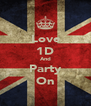 Love 1D And Party On - Personalised Poster A4 size