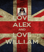 LOVE ALEX AND LOVE WILL.I.AM - Personalised Poster A4 size