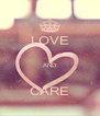 LOVE  AND  CARE - Personalised Poster A4 size