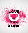 LOVE  AND HUG ANGIE - Personalised Poster A4 size