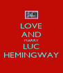 LOVE AND MARRY LUC HEMINGWAY - Personalised Poster A4 size