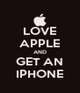 LOVE APPLE AND GET AN IPHONE - Personalised Poster A4 size