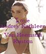 Love Audrey Kathleen  Van Heemstra Ruston - Personalised Poster A4 size