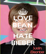 LOVE BEAN AND HATE BIEBER - Personalised Poster A4 size