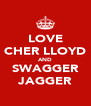 LOVE CHER LLOYD AND SWAGGER JAGGER - Personalised Poster A4 size