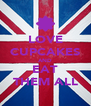 LOVE CUPCAKES AND EAT THEM ALL - Personalised Poster A4 size