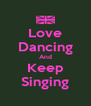 Love Dancing And Keep Singing - Personalised Poster A4 size