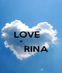 LOVE     e                   RINA  - Personalised Poster A4 size