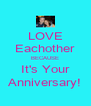 LOVE Eachother BECAUSE It's Your Anniversary! - Personalised Poster A4 size