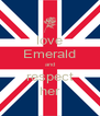 love Emerald and respect her - Personalised Poster A4 size