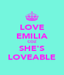 LOVE EMILIA COZ SHE'S LOVEABLE - Personalised Poster A4 size