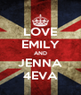LOVE EMILY AND JENNA 4EVA - Personalised Poster A4 size