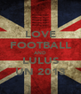 LOVE FOOTBALL AND LULUS UN 2013 - Personalised Poster A4 size