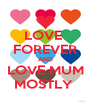 LOVE  FOREVER AND LOVE MUM MOSTLY  - Personalised Poster A4 size
