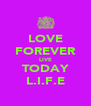 LOVE FOREVER LIVE TODAY L.I.F.E - Personalised Poster A4 size