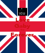 Love Gaby Tio Forever  - Personalised Poster A4 size