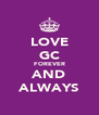 LOVE GC FOREVER AND ALWAYS - Personalised Poster A4 size