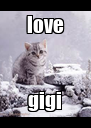 love gigi - Personalised Poster A4 size