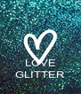 LOVE GLITTER - Personalised Poster A4 size