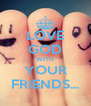 LOVE GOD WITH YOUR FRIENDS... - Personalised Poster A4 size