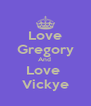 Love Gregory And  Love  Vickye - Personalised Poster A4 size