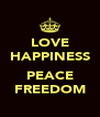 LOVE HAPPINESS  PEACE FREEDOM - Personalised Poster A4 size