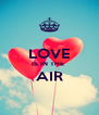 LOVE IS IN THE  AIR  - Personalised Poster A4 size