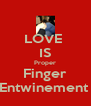 LOVE  IS Proper Finger Entwinement  - Personalised Poster A4 size