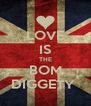 LOVE IS THE BOM DIGGETY  - Personalised Poster A4 size