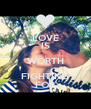 LOVE IS WORTH FIGHTING FOR - Personalised Poster A4 size