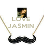 LOVE  JASMIN     - Personalised Poster A4 size